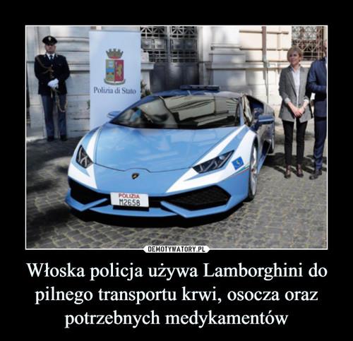 Włoska policja używa Lamborghini do pilnego transportu krwi, osocza oraz potrzebnych medykamentów