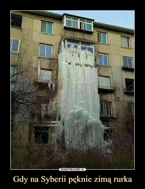 Gdy na Syberii pęknie zimą rurka –