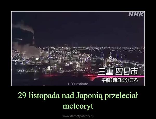 29 listopada nad Japonią przeleciał meteoryt –
