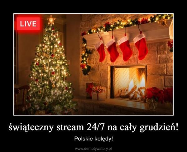 świąteczny stream 24/7 na cały grudzień! – Polskie kolędy!