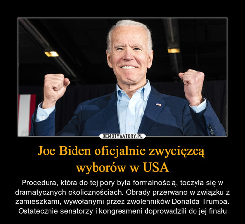 Joe Biden oficjalnie zwycięzcą  wyborów w USA