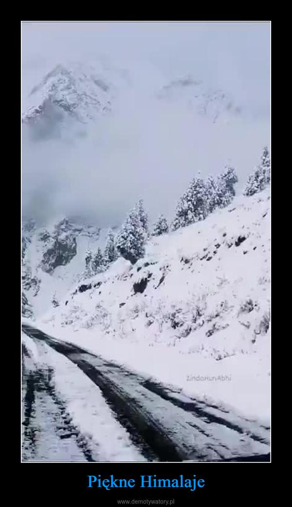Piękne Himalaje –