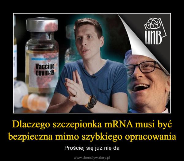 Dlaczego szczepionka mRNA musi być bezpieczna mimo szybkiego opracowania – Prościej się już nie da