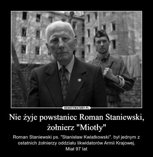 """Nie żyje powstaniec Roman Staniewski, żołnierz """"Miotły"""""""