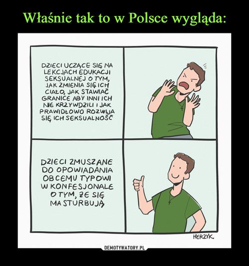 Właśnie tak to w Polsce wygląda: