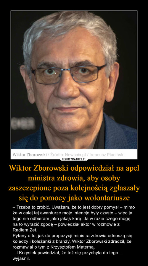 Wiktor Zborowski odpowiedział na apel ministra zdrowia, aby osoby zaszczepione poza kolejnością zgłaszały się do pomocy jako wolontariusze