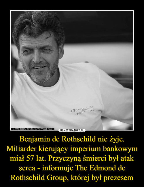 Benjamin de Rothschild nie żyje. Miliarder kierujący imperium bankowym miał 57 lat. Przyczyną śmierci był atak serca - informuje The Edmond de Rothschild Group, której był prezesem