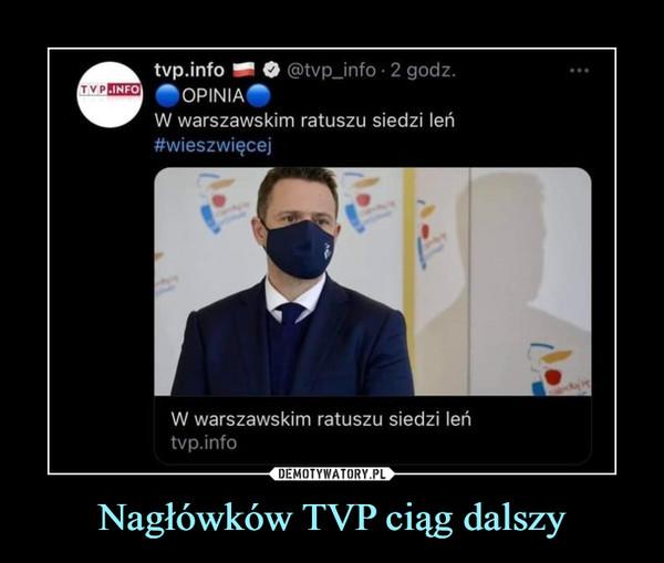 Nagłówków TVP ciąg dalszy –