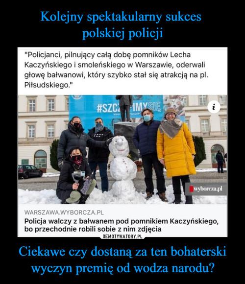 Kolejny spektakularny sukces  polskiej policji Ciekawe czy dostaną za ten bohaterski wyczyn premię od wodza narodu?