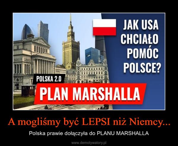 A mogliśmy być LEPSI niż Niemcy... – Polska prawie dołączyła do PLANU MARSHALLA