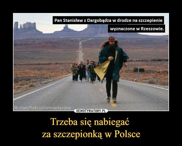 Trzeba się nabiegać za szczepionką w Polsce –  Pan Stanisław z Dargobądza w drodze na szczepieniewyznaczone w Rzeszowie.