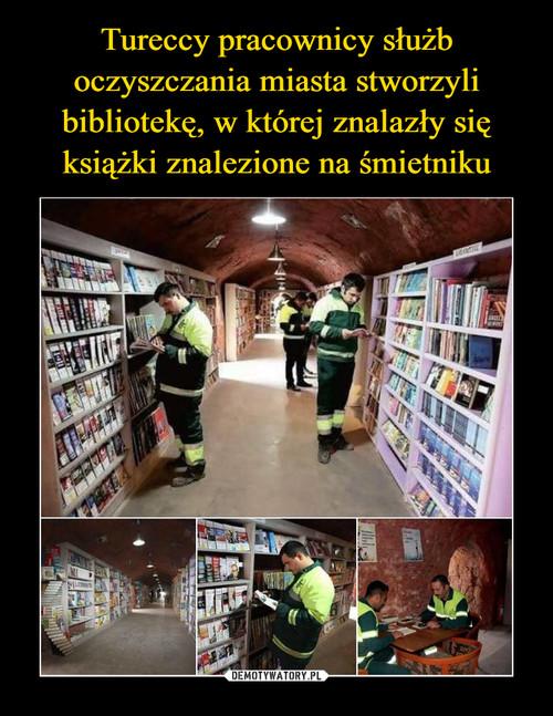 Tureccy pracownicy służb oczyszczania miasta stworzyli bibliotekę, w której znalazły się książki znalezione na śmietniku