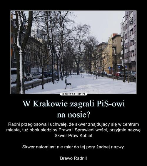 W Krakowie zagrali PiS-owi na nosie?