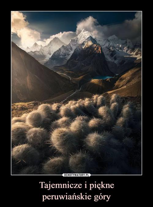 Tajemnicze i piękne peruwiańskie góry