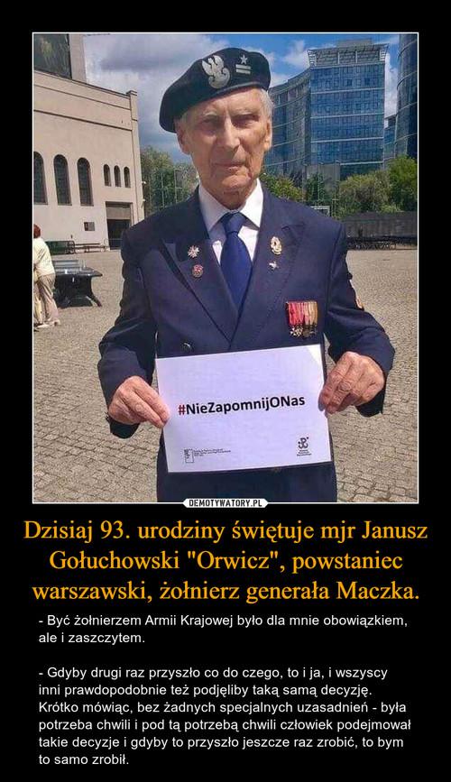 """Dzisiaj 93. urodziny świętuje mjr Janusz Gołuchowski """"Orwicz"""", powstaniec warszawski, żołnierz generała Maczka."""