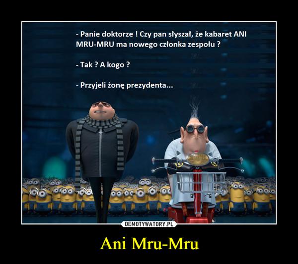 Ani Mru-Mru –