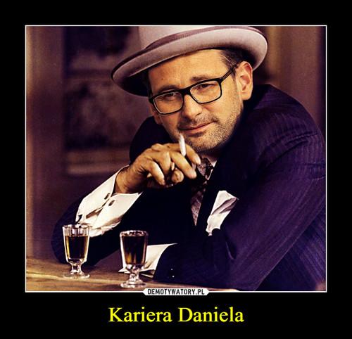 Kariera Daniela