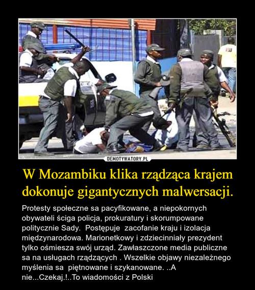 W Mozambiku klika rządząca krajem dokonuje gigantycznych malwersacji.