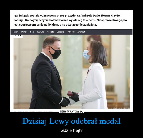 Dzisiaj Lewy odebrał medal – Gdzie hejt?