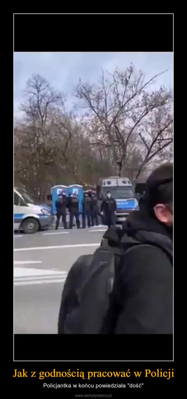 """Jak z godnością pracować w Policji – Policjantka w końcu powiedziała """"dość"""""""