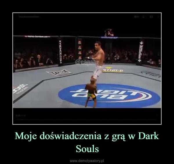 Moje doświadczenia z grą w Dark Souls –