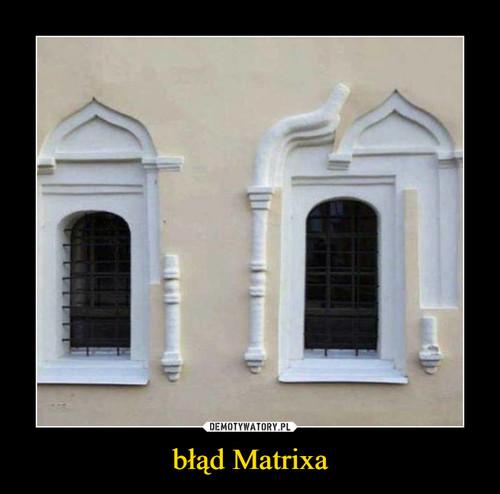 błąd Matrixa