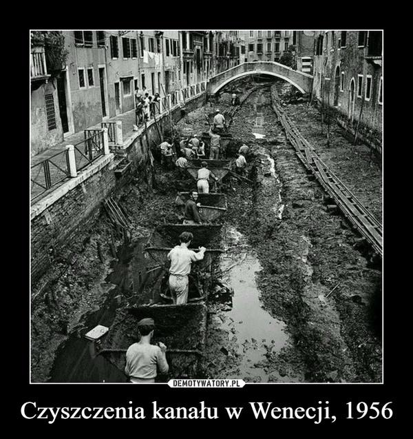 Czyszczenia kanału w Wenecji, 1956 –