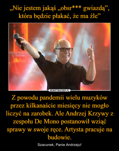 """""""Nie jestem jakąś """"obsr*** gwiazdą"""", która będzie płakać, że ma źle"""" Z powodu pandemii wielu muzyków przez kilkanaście miesięcy nie mogło liczyć na zarobek. Ale Andrzej Krzywy z zespołu De Mono postanowił wziąć sprawy w swoje ręce. Artysta pracuje na budowie."""