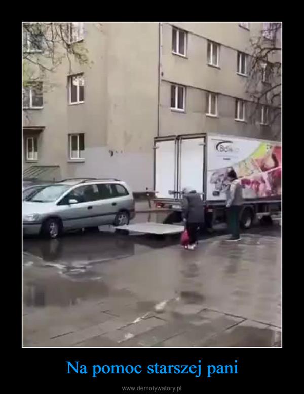 Na pomoc starszej pani –