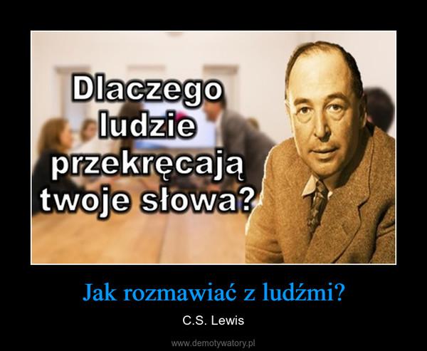 Jak rozmawiać z ludźmi? – C.S. Lewis