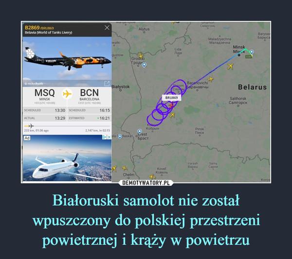 Białoruski samolot nie został wpuszczony do polskiej przestrzeni powietrznej i krąży w powietrzu –