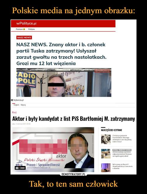 Polskie media na jednym obrazku: Tak, to ten sam człowiek