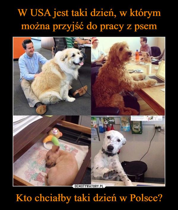 Kto chciałby taki dzień w Polsce? –