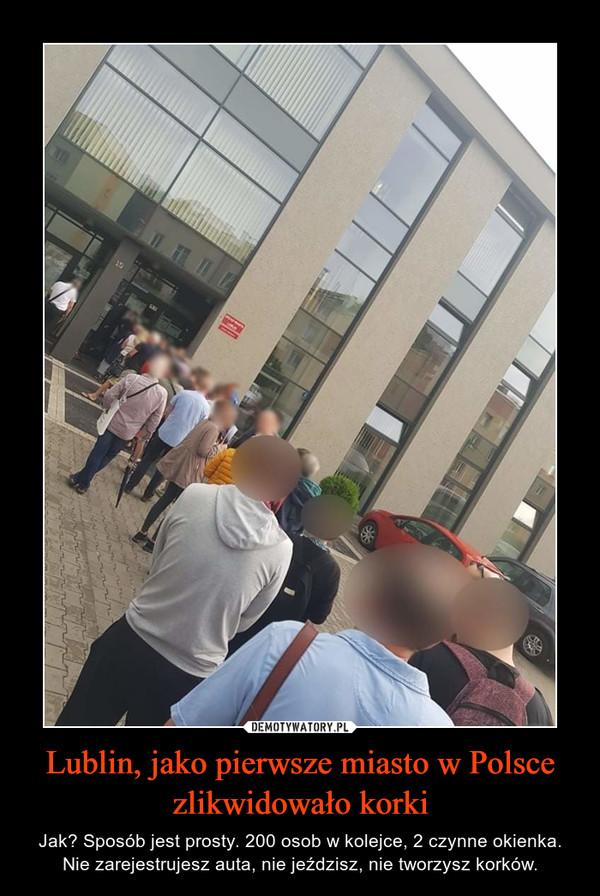Lublin, jako pierwsze miasto w Polsce zlikwidowało korki – Jak? Sposób jest prosty. 200 osob w kolejce, 2 czynne okienka. Nie zarejestrujesz auta, nie jeździsz, nie tworzysz korków.