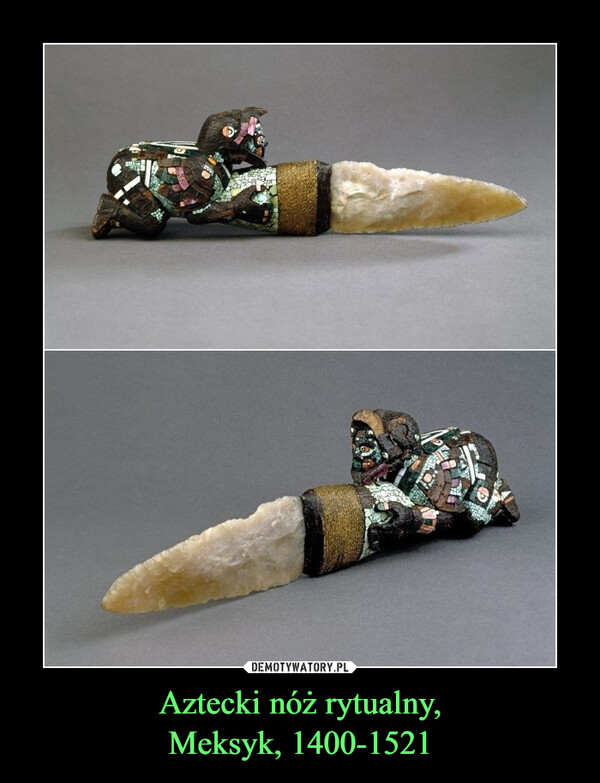 Aztecki nóż rytualny,Meksyk, 1400-1521 –