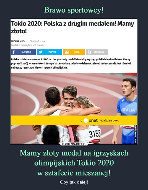 Brawo sportowcy! Mamy złoty medal na igrzyskach olimpijskich Tokio 2020 w sztafecie mieszanej!