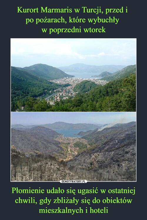 Kurort Marmaris w Turcji, przed i  po pożarach, które wybuchły  w poprzedni wtorek Płomienie udało się ugasić w ostatniej chwili, gdy zbliżały się do obiektów mieszkalnych i hoteli