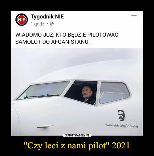 """""""Czy leci z nami pilot"""" 2021"""