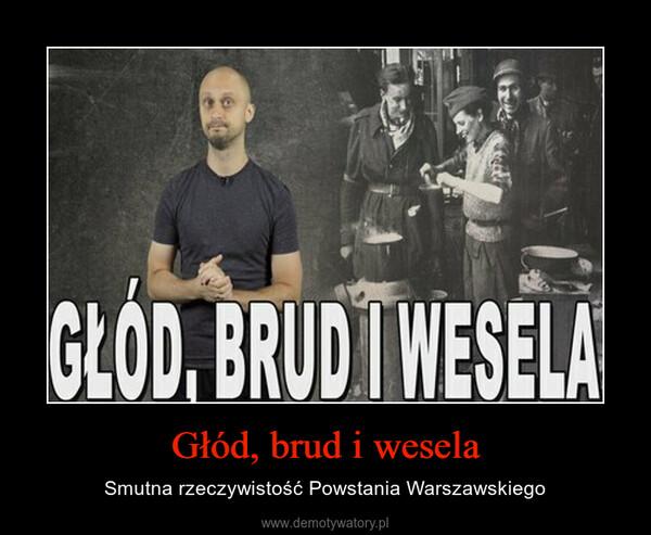 Głód, brud i wesela – Smutna rzeczywistość Powstania Warszawskiego