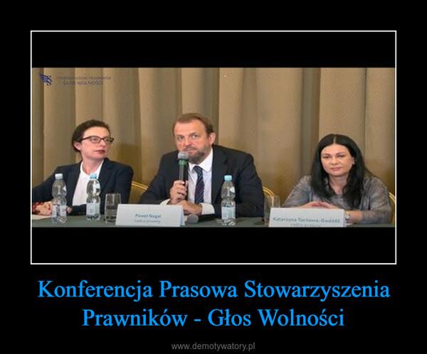 Konferencja Prasowa Stowarzyszenia Prawników - Głos Wolności –