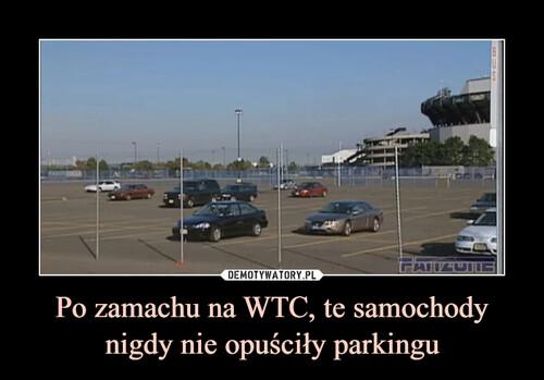 Po zamachu na WTC, te samochody nigdy nie opuściły parkingu