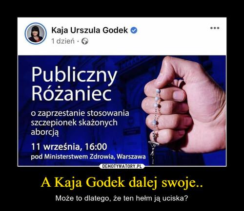 A Kaja Godek dalej swoje..