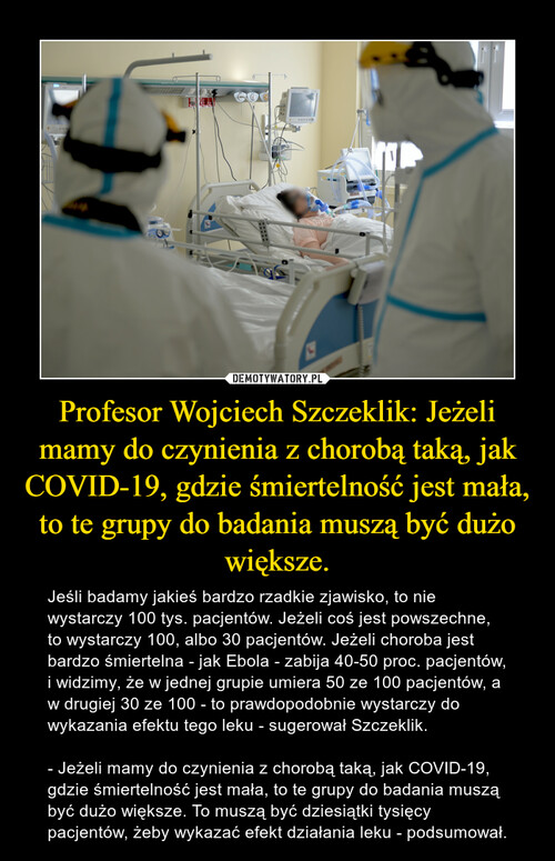 Profesor Wojciech Szczeklik: Jeżeli mamy do czynienia z chorobą taką, jak COVID-19, gdzie śmiertelność jest mała, to te grupy do badania muszą być dużo większe.