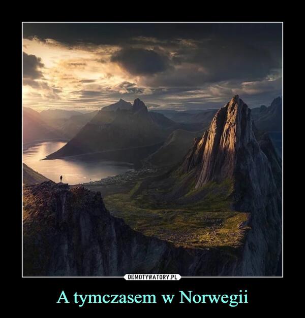 A tymczasem w Norwegii –