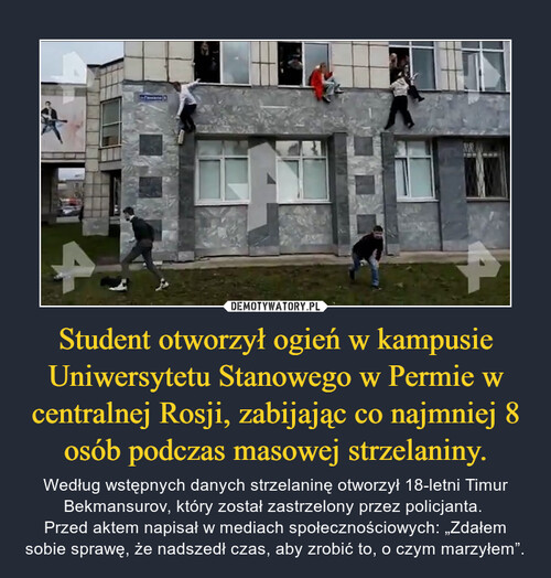 Student otworzył ogień w kampusie Uniwersytetu Stanowego w Permie w centralnej Rosji, zabijając co najmniej 8 osób podczas masowej strzelaniny.