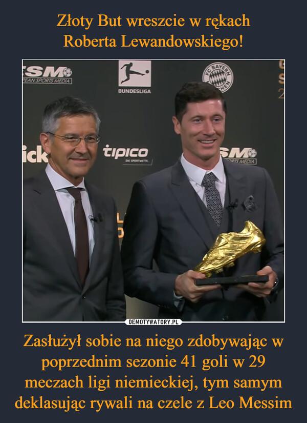 Zasłużył sobie na niego zdobywając w poprzednim sezonie 41 goli w 29 meczach ligi niemieckiej, tym samym deklasując rywali na czele z Leo Messim –