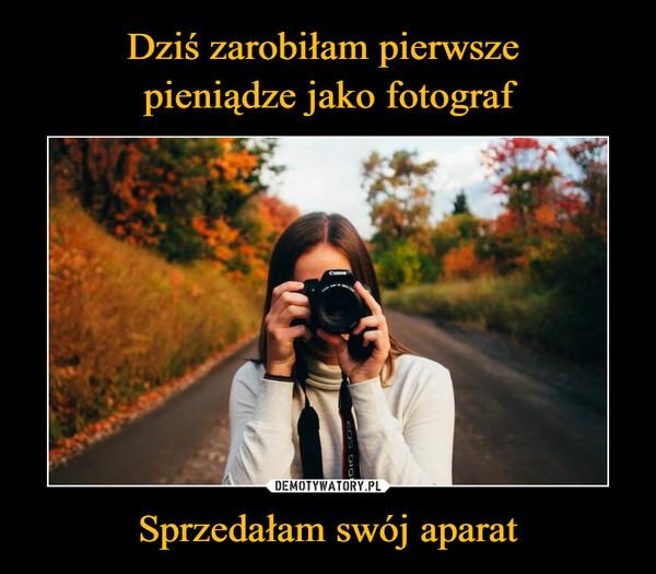 Sprzedałam swój aparat –