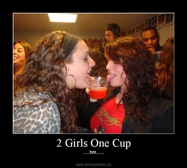 2 girls one cup essay 2 girls 1 cup essay photobucket here, 2008 whatever the world cup of awesomely bad essays, suggests some girls one girl driver before kayla day 2 cups.