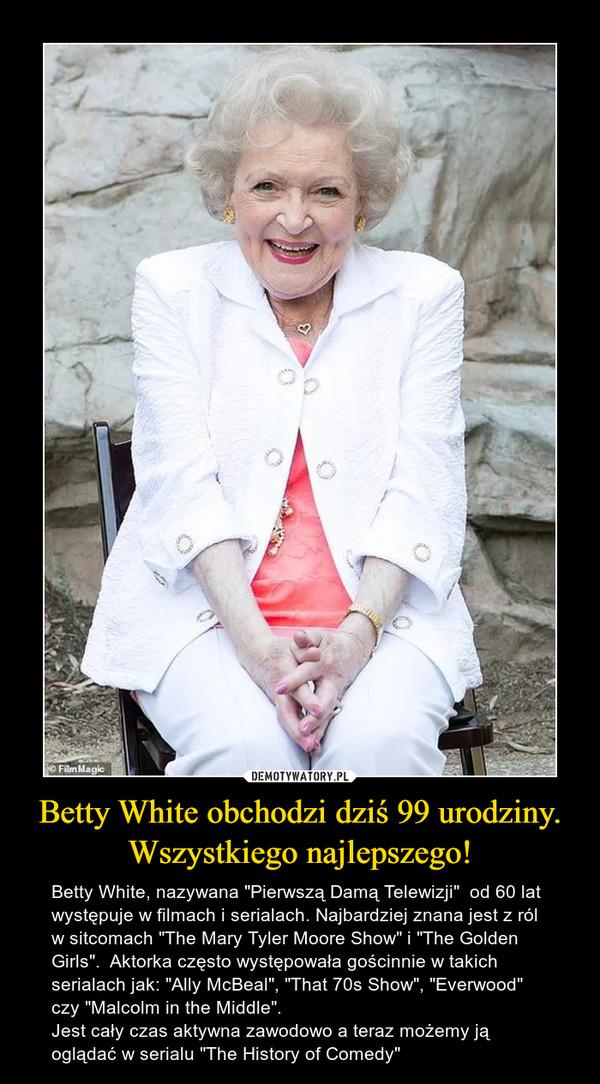 Betty White obchodzi dziś 99 urodziny. Wszystkiego najlepszego!
